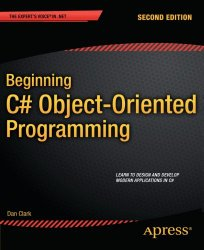 Beginning C# Object-Oriented Programming (Expert's Voice in .NET)