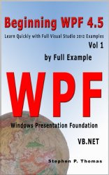 Beginning WPF 4.5 by Full Example with VB.NET Vol 1