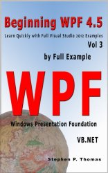Beginning WPF 4.5 by Full Example with VB.NET Vol 3