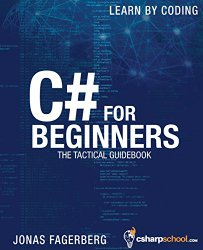 C# For Beginners: The tactical guidebook – Learn CSharp by coding