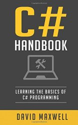 C#: Handbook Learn the Basics of C# Programming in 2 Weeks