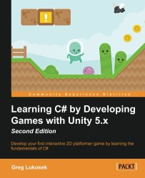 Learning C# by Developing Games with Unity 5.x – Second Edition