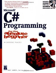 Microsoft C# Programming: For the Absolute Beginner