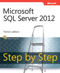 Microsoft SQL Server 2012 Step by Step (Step by Step Developer)