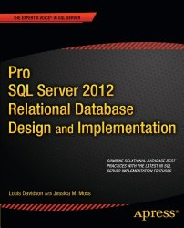 Pro SQL Server 2012 Relational Database Design and Implementation (Expert's Voice in SQL Server)