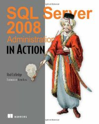 SQL Server 2008 Administration in Action