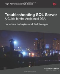Troubleshooting SQL Server – A Guide for the Accidental DBA