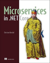 Microservices in .NET Core: with C#, the Nancy framework, and OWIN middleware