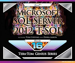 Microsoft SQL Server 2012 T-SQL (Tera-Tom Genius Series)