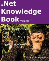 .Net Knowledge Book : Web Development with Asp.Net MVC and Entity Framework: .Net Knowledge Book : Web Development with Asp.Net MVC and Entity Framework (Volume 1)