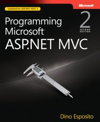Programming Microsoft ASP.NET MVC (2nd Edition) (Developer Reference)