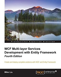 WCF Multi-layer Services Development with Entity Framework – Fourth Edition