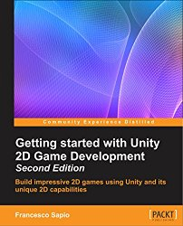 Getting started with Unity 2D Game Development – Second Edition