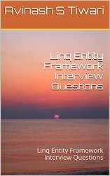 Linq Entity Framework Interview Questions: Linq Entity Framework Interview Questions
