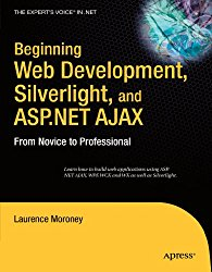Beginning Web Development, Silverlight, and ASP.NET AJAX: From Novice to Professional (Expert's Voice in .NET)