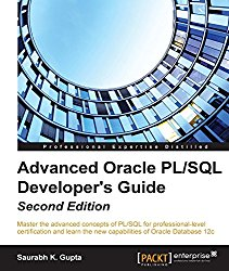 Advanced Oracle PL/SQL Developer's Guide – Second Edition
