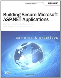 Building Secure Microsoft® ASP.NET Applications (Developer Reference)