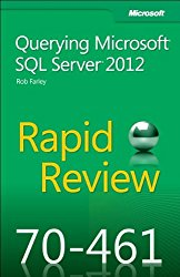 Rapid Review 70-461: Querying Microsoft® SQL Server® 2012