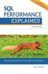 SQL Performance Explained Everything Developers Need to Know about SQL Performance
