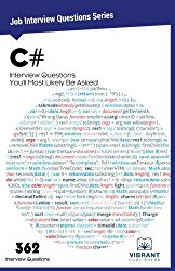 C# Interview Questions You'll Most Likely Be Asked (Job Interview Questions Series) (Volume 5)