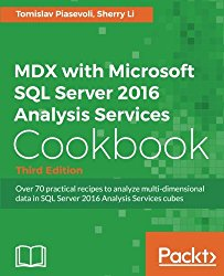 MDX with Microsoft SQL Server 2016 Analysis Services Cookbook – Third Edition