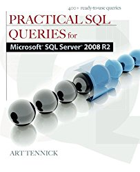 Practical SQL Queries for Microsoft SQL Server 2008 R2