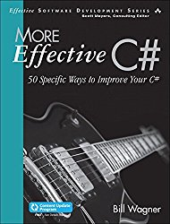 More Effective C# (Covers C# 6.0) (Includes Content Update Program): 50 Specific Ways to Improve Your C# (Effective Software Development Series)