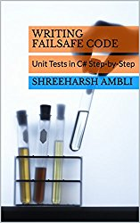 Writing Failsafe Code: Unit Tests in C# Step-by-Step