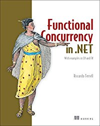 Functional Concurrency in .NET: With examples in C# and F#