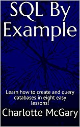 SQL By Example: Learn how to create and query databases in eight easy lessons!