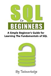 SQL For Beginners: A Simple Beginner's Guide For Learning The Fundamentals Of SQL (Volume 1)