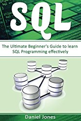 Sql: The Ultimate Beginner's Guide to Learn SQL Programming Effectively( SQL Development, SQL Programming, Learn SQL Fast, Programming Book-1) (Volume 1)
