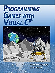 Programming Games with Visual C#: An Intermediate Step by Step Tutorial