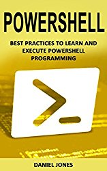 Powershell: Best Practices to Learn and Execute Powershell Programming