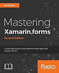 Mastering Xamarin.forms – Second Edition