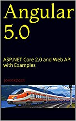 Angular 5.0: ASP.NET Core 2.0 and Web API with Examples