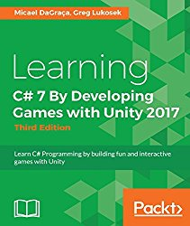 Learning C# By Developing Games with Unity 2017 – Third Edition