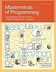 Masterminds of Programming: Conversations with the Creators of Major Programming Languages (Theory in Practice (O'Reilly))