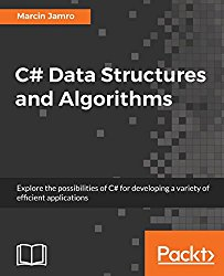 C# Data Structures and Algorithms: Master array, set and map with trees and graphs