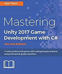 Mastering Unity 2017 Game Development with C#