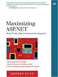 Maximizing ASP.NET: Real World, Object-Oriented Development