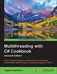 Multithreading with C# Cookbook – Second Edition: 2nd Edition