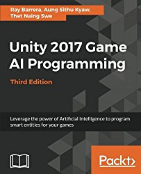 Unity 2017 Game AI Programming – Third Edition: Leverage the power of Artificial Intelligence to program smart entities for your games