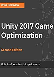 Unity 2017 Game Optimization Second Edition