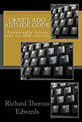 C#.Net, ADO and IDE Code: Dynamically driven code for ide controls