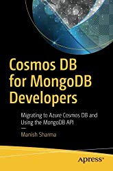 Cosmos DB for MongoDB Developers: Migrating to Azure Cosmos DB and Using the MongoDB API