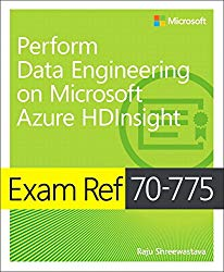 Exam Ref 70-775 Perform Data Engineering on Microsoft Azure HDInsight