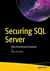 Securing SQL Server: DBAs Defending the Database