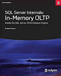 SQL Server Internals: In-Memory Oltp: Inside the SQL Server 2016 Hekaton Engine