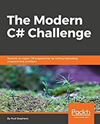 The Modern C# Challenge: Become an expert C# programmer by solving interesting programming problems